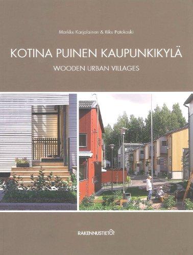 Wooden Urban Villages: Examples of Modern Wooden Towns: Markku Karjalainen, Riko Patokoski