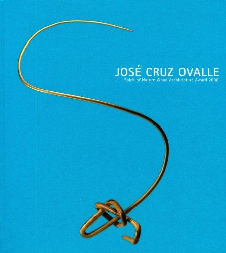 9789516828964: José Cruz Ovalle: Spirit of Nature Wood Architecture Award 2008