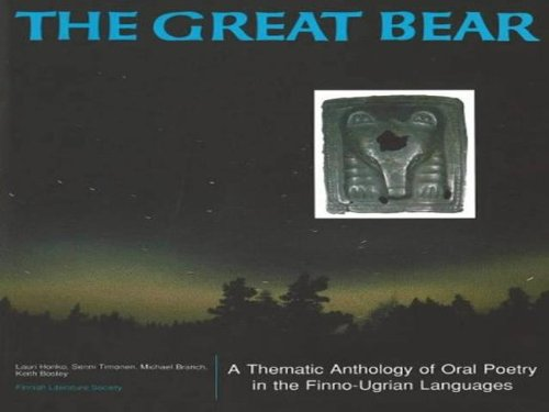 9789517176316: The Great Bear: A Thematic Anthology of Oral Poetry in the Finno-Ugrian Languages