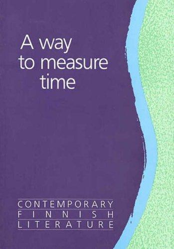 A Way to Measure Time: Contemporary Finnish: Bo Meri, Veijo