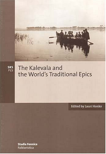 THE KALEVALA AND THE WORLD'S TRADITIONAL EPICS: HONKO, L., ED.