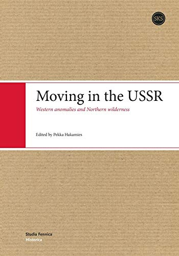 9789517466950: Moving in the USSR: Western Anomalies and Northern Wilderness.