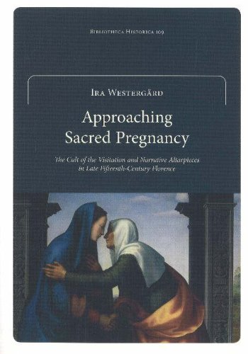 9789517469500: Approaching Sacred Pregnancy: The Cult of the Visitation and Narrative Altarpieces in Late Fifteenth-Century Florence