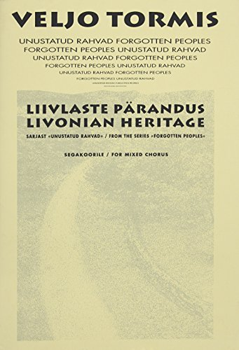 Livonian Heritage: From the Series Forgotton Peoples: Tormis, Veljo