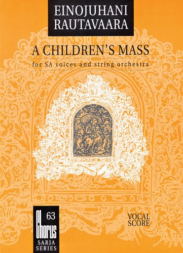 9789517576635: A Children's Mass: For SA Voices and String Orchestra (Chorus)
