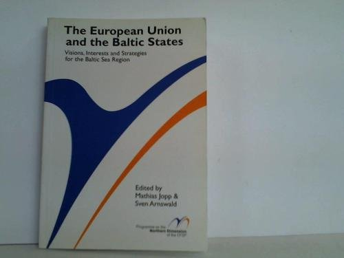 9789517690799: The European Union and the Baltic States: Visions, interests, and strategies for the Baltic Sea region (Programme on the Northern Dimension of the CFSP)