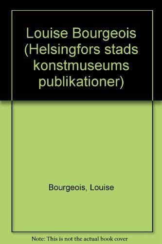 9789518965247: Louise Bourgeois (Helsingfors stads konstmuseums publikationer)