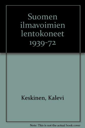 9789519035215: Suomen ilmavoimien lentokoneet 1939-72 (Finnish Edition)