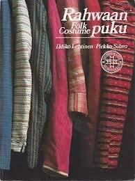 9789519074870: Rahwaan puku: Näkökulmia Suomen kansallismuseon kansanpukukokoelmiin = Folk costume : a survey of the Finnish National Museum folk costume collection (Finnish Edition)