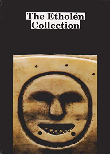 The Etholen Collection: The Ethnographic Alaskan Collection of Adolf Etholen and his Contemporaries...