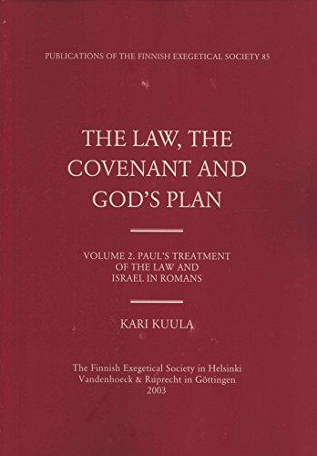 Law, the Covenant and God's Plan, Vo Paul's Treatment of the Law and Israel in Romans