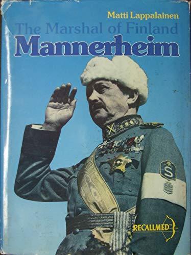 C.G. E. Mannerheim: The Marshall of Finland: LAPPALAINEN, MATTI