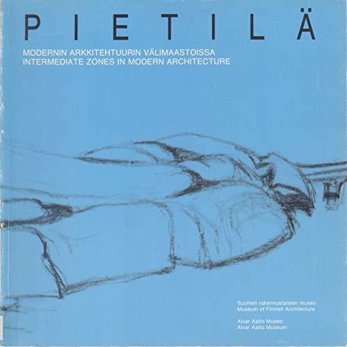 9789519229409: Pietila, Modernin Arkkitehtuurin Valimaastoissa: Intermediate Zones in Modern Architecture (Finnish Edition)