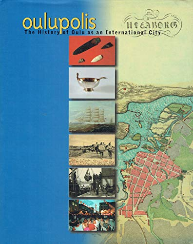 9789519234755: Oulupolis: The history of Oulu as an international city