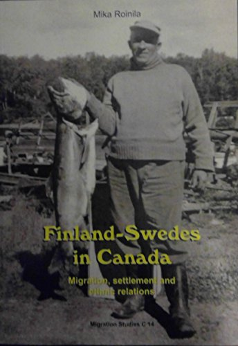 Finland-Swedes in Canada: Migration, settlement, and ethnic relations (Migration studies): Roinila,...
