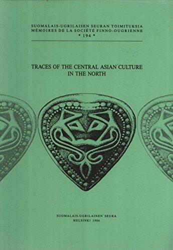 9789519403021: Traces of the Central Asian culture in the North: Finnish-Soviet Joint Scientific Symposium held in Hanasaari, Espoo, 14-21 January 1985 (Mémoires de la Société finno-ougrienne)