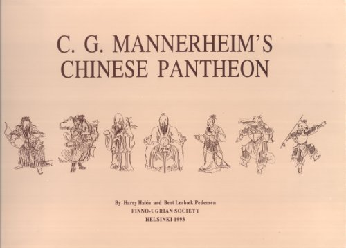 C. G. Mannerheim's Chinese Pantheon: Materials for an Iconography of Chinese Folk Religion: ...