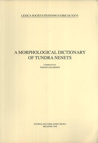 A morphological dictionary of Tundra Nenets (Lexica: Tapani Salminen (compiler)