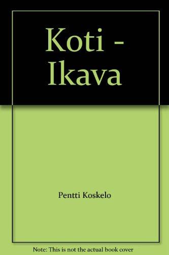 Koti - Ikava: Pentti Koskelo