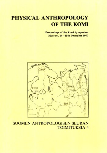 Physical anthropology of the Komi: Proceedings of the Komi Symposium, Moscow, 14-15th December, ...