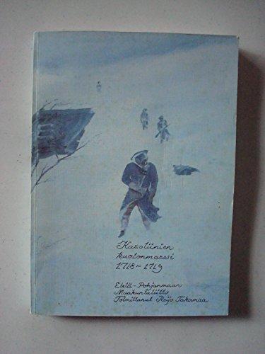 9789519599595: Karoliinien kuolonmarssi 1718-1719: Yli 5000 suomalaisen karoliinin muistoksi 270 vuotta Norjan sotaretken jälkeen (Finnish Edition)