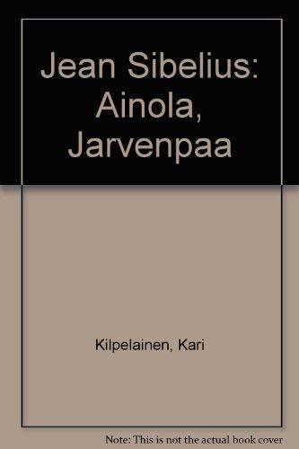 Jean Sibelius: Ainola, Jarvenpaa (Finnish Edition): Kilpelainen, Kari
