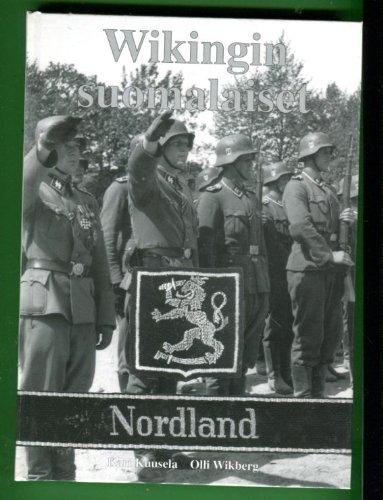 Wikingin Suomalaiset: Suomalaiset SS-Miehet Kuvissa = Finnish Volunteers of SS-Division Wiking: ...