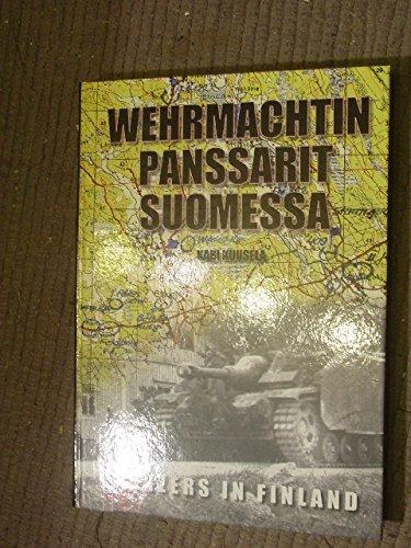 Wehrmachtin Panssarit Suomessa: Panzer Units in Finland, 1941-1944: Kuusela, Kari