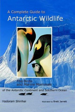 A Complete Guide to Antarctic Wildlife: The: Shirihai, Hadoram