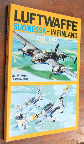 9789519907246: Luftwaffe Suomessa =: Luftwaffe in Finland : 1941-1944 (Finnish Edition)