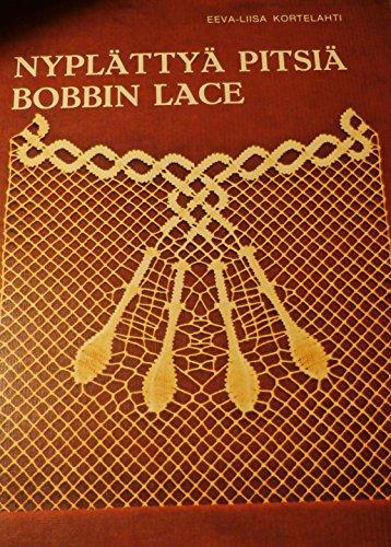 9789519930596: Nyplättyä pitsiä =: Bobbin lace (Finnish Edition)
