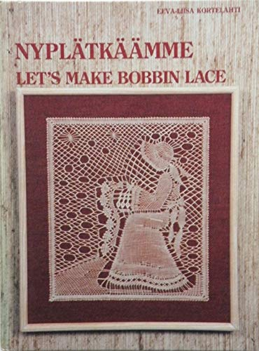 9789519992235: Nyplatkaamme: Let's Make Bobbin Lace