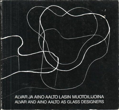 Alvar and Aino Aalto As Glass Designers (English and Finnish Edition): Satu Gronstrand