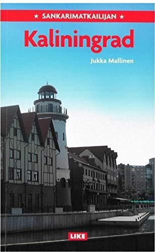 9789520102135: Sankarimatkailijan Kaliningrad. (in Finnish)