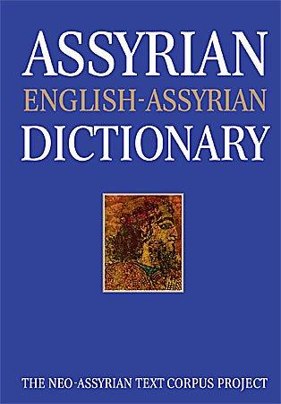 Assyrian-English-Assyrian Dictionary: Neo-Assyrian Text Corpus Project
