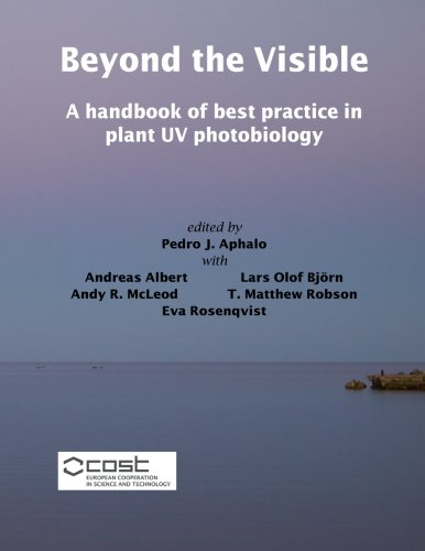 9789521083624: Beyond the Visible: A handbook of best practice in plant UV photobiology
