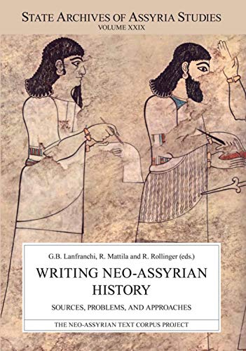 9789521095023: Writing Neo-Assyrian History: Sources, Problems, and Approaches: 29