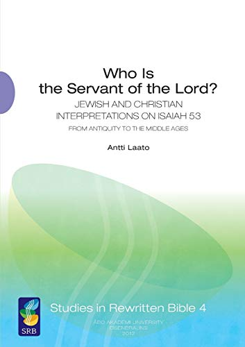 Who Is the Servant of the Lord? SRB 4 Jewish and Christian Interpretations on Isaiah 53 From ...