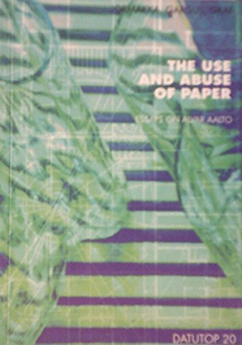 9789521502675: The Use and Abuse of Paper: Essays on Alvar Aalto