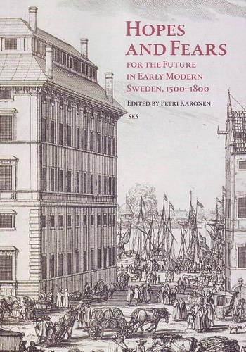 9789522221421: Hopes and Fears: For the Future in Early Modern Sweden, 1500-1850
