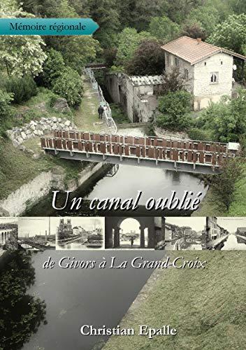 9789522730244: Un canal oubli�, de Givors � La Grand-Croix