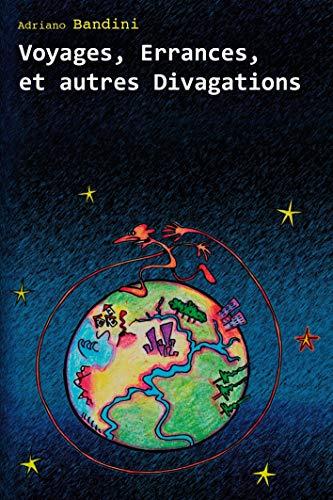 9789522736543: Voyages, Errances, et Autres Divagations
