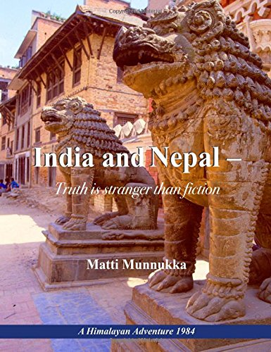 9789523392809: INDIA AND NEPAL - TRUTH IS STRANGER THAN FICTION: A Himalayan Adventure