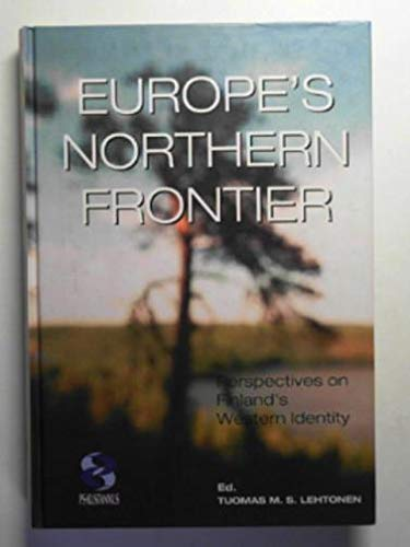 Europe's Northern Frontier: Perspectives on Finland's Western Identity (Sitra): PS-Kustannus