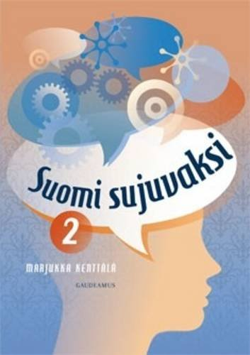 9789524952460: Suomi Sujuvaksi 2 a Course of Finnish Language