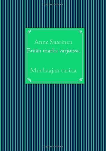 Erään matka varjoissa (Paperback): Anne Saarinen
