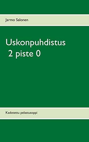 9789524983020: Uskonpuhdistus 2 Piste 0 (Finnish Edition)