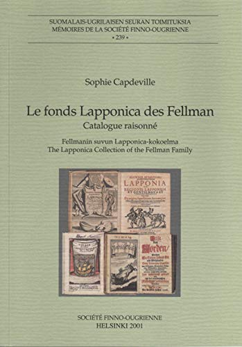 Fonds Lapponica Des Fellmann: Catalogue Raisonne =: Sophie Capdeville