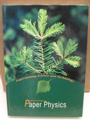 Paper Physics (Papermaking Science and Technology): Kaarlo Niskanen (Editor)