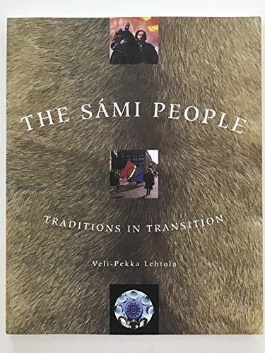 The Sami People: Traditions in Transition: Lehtola, Veli-Pekka